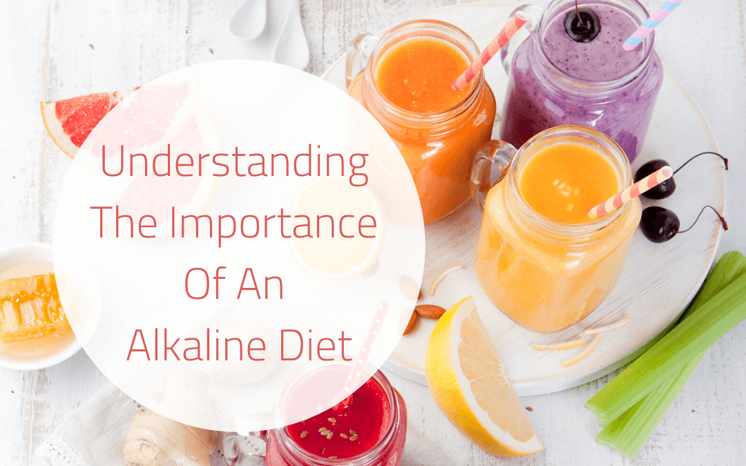 Understanding the Importance of an Alkaline Diet