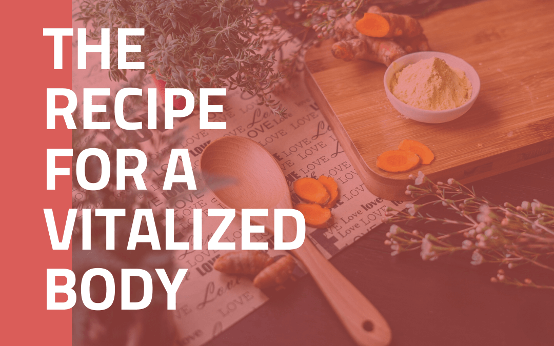 The Recipe For Vitality