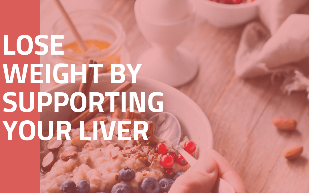 Lose Weight By Supporting Your Liver